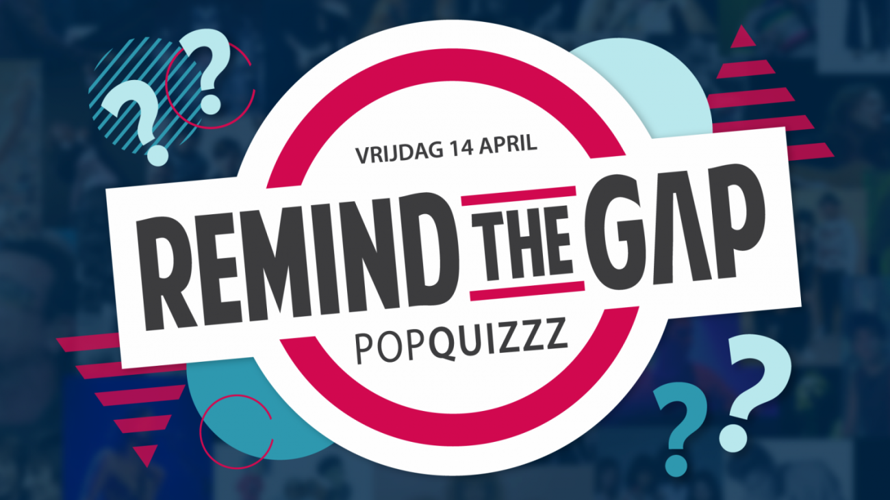 POPQUIZ: vrijdag 14 april - ReMind The Gap